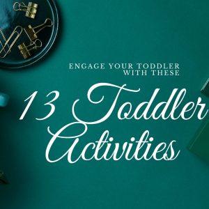 Toddler engaging activities